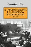 Il tribunale speciale e la presidenza di Guido Cristini 1928-1932 - Dell'Osa Pablo