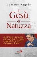 Il Gesù di Natuzza - Luciano Regolo