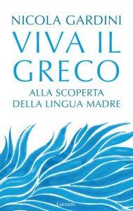 Copertina di 'Viva il greco. Alla scoperta della lingua madre'