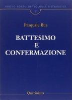 Battesimo e confermazione - Pasquale Bua