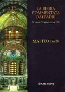 Copertina di 'La Bibbia commentata dai Padri. Nuovo Testamento [vol_1.2] / Matteo 14-28'