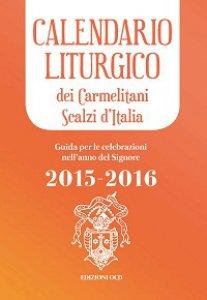 Copertina di 'Calendario liturgico dei Carmelitani Scalzi d'Italia. Guida per le celebrazioni nell'anno del Signore 2015-2016'