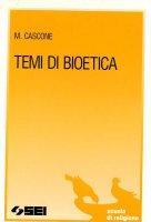 Temi di bioetica - Mario Cascone