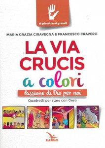 Copertina di 'La Via Crucis a colori'