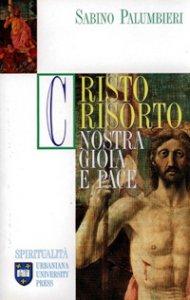Copertina di 'Cristo risorto. Nostra gioia e pace'