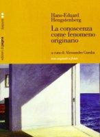 La conoscenza come fenomeno originario - Hengstenberg Hans-Eduard