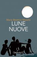 Lune nuove - Masella Maria Beatrice