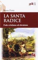 La santa radice - Bruno Forte
