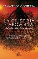 La giustizia capovolta - Francesco Occhetta