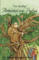Heilige Antonius von Padua (Der) - Baudouin Croix Marie