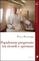 Populorum progressio tra ricordi e speranze - Paul Poupard