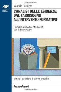 Copertina di 'L' analisi delle esigenze: dal fabbisogno all'intervento formativo. Principi, metodi e strumenti per il formatore'