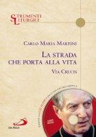 La strada che porta alla vita - Carlo Maria Martini
