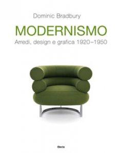 Copertina di 'Modernismo. Arredi, design e grafica 1920-1950. Ediz. illustrata'