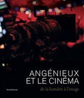 Angénieux et le cinéma. De la lumière à l'image
