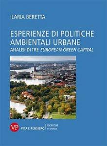 Copertina di 'Esperienze di politiche ambientali urbane. Analisi di tre European Green Capital'