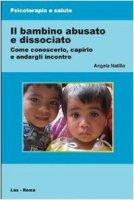 Il bambino abusato e dissociato - Natilla Angela