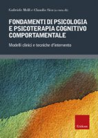 Fondamenti di psicologia e psicoterapia cognitivo comportamentale. Modelli clinici e tecniche d'intervento
