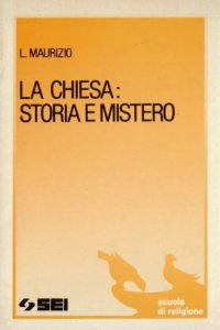 Copertina di 'La chiesa: storia e mistero'