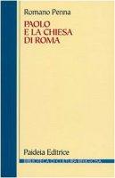 Paolo e la Chiesa di Roma - Penna Romano