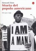 Storia del popolo americano. Dal 1492 ad oggi - Zinn Howard
