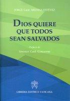 Dios quiere que todos sean salvados - Jorge A. Medina Estevez