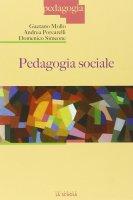 Pedagogia sociale - Gaetano Mollo, Andrea Porcarelli, Domenico Simeone