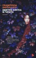 Dentro soffia il vento - Diotallevi Francesca