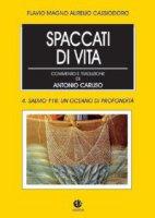 Spaccati di vita 4. 4. Salmo 118: Un oceano di profondità - Flavio Magno Aurelio Cassiodoro