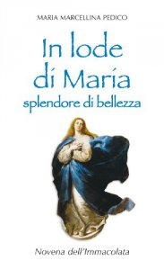 Copertina di 'In lode di Maria splendore di bellezza. Novena dell'Immacolata'