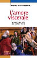 L'amore viscerale - Simona Segoloni Ruta