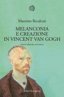 Melanconia e creazione in Vincent Van Gogh - Massimo Recalcati