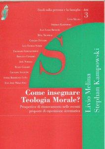 Copertina di 'Come insegnare teologia morale? Prospettive di rinnovamento nelle recenti proposte di esposizione sistematica'