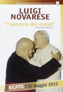 """Copertina di 'Luigi Novarese """"l'apostolo dei malati""""'"""