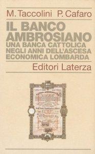 Copertina di 'Il Banco Ambrosiano. Una banca cattolica negli anni dell'ascesa economica lombarda'