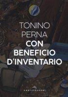 Con beneficio d'inventario - Perna Tonino