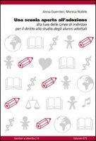Una scuola aperta all'adozione. Alla luce delle linee di indirizzo per il diritto allo studio degli alunni adottati - Guerrieri Anna, Nobile Monica