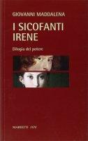 Sicofanti - Irene. Dilogia del potere  (I) - Giovanni Maddalena