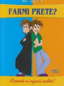 Copertina di 'Farmi prete?'
