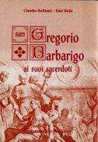 San Gregorio Barbarigo ai suoi sacerdoti - Bellinati Claudio, Bolis Ezio