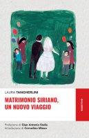 Matrimonio siriano, un nuovo viaggio - Laura Tangherlini