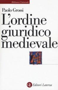 Copertina di 'L' ordine giuridico medievale'