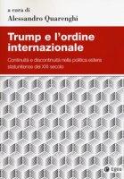 Trump e l'ordine internazionale. Continuità e discontinuità nella politica estera statunitense del XXI secolo