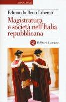 Magistratura e società nell'Italia repubblicana - Bruti Liberati Edmondo