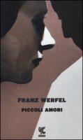 Piccoli amori - Werfel Franz