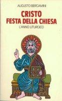 Cristo, festa della chiesa - Augusto Bergamini