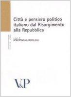 Città e pensiero politico italiano dal Risorgmento alla Repubblica.