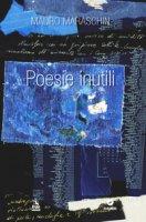 Poesie inutili - Maraschin Mauro