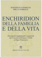 Enchiridion della famiglia e della vita - Pontificio consiglio della famiglia