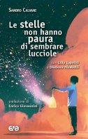 Le stelle non hanno paura di sembrare lucciole - Sandro Calvani